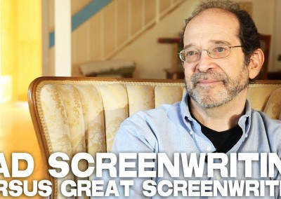 Bad Screenwriting Versus Great Screenwriting