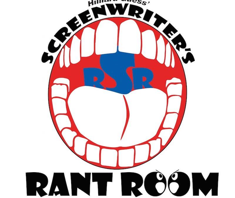 Screenwriter's Rant Room