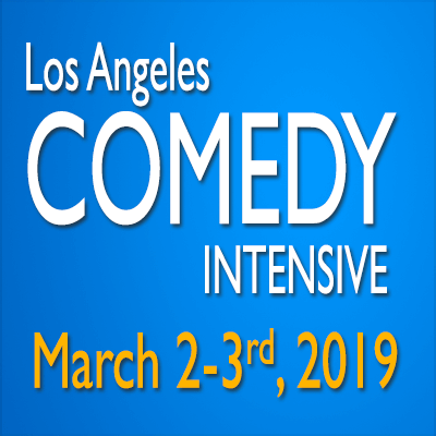 Los Angeles Comedy Intensive March 2-3, 2019