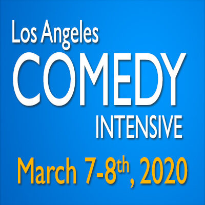 Los Angeles Comedy Intensive March 7-8, 2020