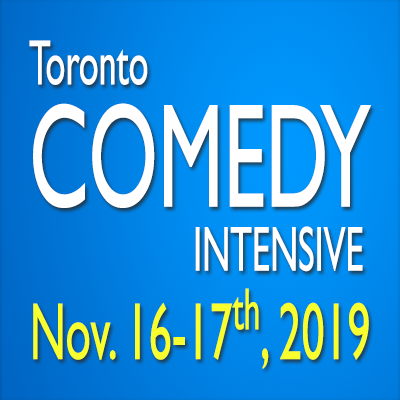 Toronto Comedy Intensive Nov 16-17, 2019
