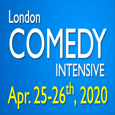 London Comedy Intensive Apr 25-26, 2020