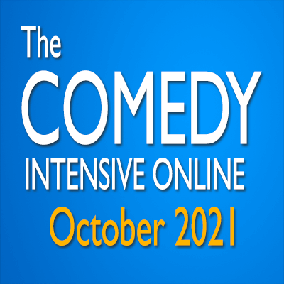 The Comedy Intensive Online October 2021